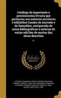 Catálogo da importante e preciosissima livraria que pertenceu aos notaveis escritores e bibliófilos Condes de Azevedo e