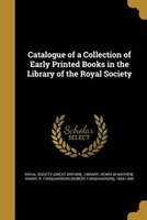 Catalogue of a Collection of Early Printed Books in the Library of the Royal Society