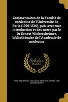 Commentaires de la Faculté de médecine de l'Université de Paris (1395-1516), pub. avec une introduction et