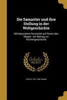 9781361874974 - Joseph 1827-1896 Grimm: Die Samariter und ihre Stellung in der Weltgeschichte: Mit besonderer Ru?cksicht auf Simon den Magier : ein Beitrag zur Kirchenges - Book