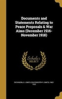 Documents and Statements Relating to Peace Proposals & War Aims (December 1916-November 1918)