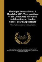 The Right Honourable A. J. Mundella, M.P., Vice-president of the Committee of Council on Education, on London School Board Expendi