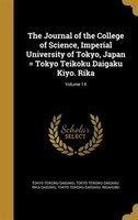 The Journal of the College of Science, Imperial University of Tokyo, Japan = Tokyo Teikoku Daigaku Kiyo. Rika; Volume 14