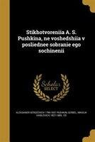 Stikhotvoreniia A. S. Pushkina, ne voshedshiia v posliednee sobranie ego sochinenii