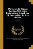 Works. Arr. by Thomas Sheridan, With Notes, Historical and Critical. New Ed., Corr. and Rev. by John Nichols; Volume 05