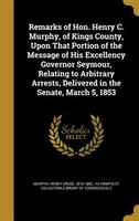 Remarks of Hon. Henry C. Murphy, of Kings County, Upon That Portion of the Message of His Excellency Governor Seymour, Relating to