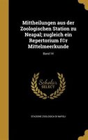 Mittheilungen aus der Zoologischen Station zu Neapal; zugleich ein Repertorium f(c)r Mittelmeerkunde; Band 14