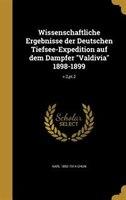 """Wissenschaftliche Ergebnisse der Deutschen Tiefsee-Expedition auf dem Dampfer """"Valdivia"""" 1898-1899; v.2,pt.2"""