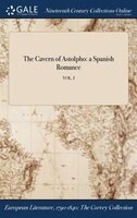 The Cavern of Astolpho: a Spanish Romance; VOL. I