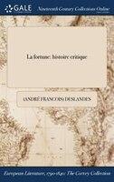9781375131636 - (André Francois) Deslandes: La fortune: histoire critique - كتاب