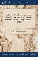 9781375131643 - Francois Bernard: La Gazette de Cythere: ou, Avantures galantes et recentes, arrivées dans les principales villes de l'Europe - كتاب