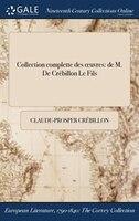 9781375132053 - Claude-Prosper Crébillon: Collection complette des ouvres: de M. De Crébillon Le Fils - Book