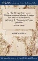 9781375132138 - Louise Maignaud: La Fille-Mère: par Mme. Loùise Maignaud; auteur de la Famme de monds et la dévote; avec une préface - Book