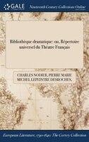 9781375132237 - Charles Nodier, Pierre Marie Michel Lepeintre Desroches, Pierre Lemazurier: Bibliothèque dramatique: ou, Répertoire universel du Théatre Français - Book