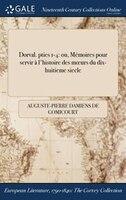 9781375132718 - Auguste-pierre Damiens De Gomicourt: Dorval. pties 1-4: ou, Mémoires pour servir à l'histoire des mours du dix-huitieme siecle - Book