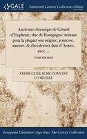 9781375132756 - André Guillaume Contant d'Orville: Ancienne chronique de Gérard d'Euphrate, duc de Bourgogne: traitant pour la plupart son origine, jeunesse, amours - Book
