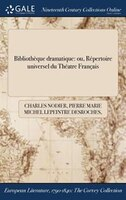 9781375176910 - Charles Nodier, Pierre Marie Michel Lepeintre Desroches, Pierre Lemazurier: Bibliothèque dramatique: ou, Répertoire universel du Théatre Français - كتاب