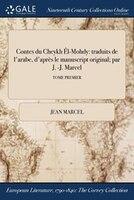 Contes du Cheykh Êl-Mohdy: traduits de l'arabe, d'après le manuscript original; par J. -J. Marcel;
