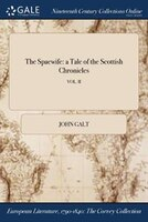 The Spaewife: a Tale of the Scottish Chronicles; VOL. II