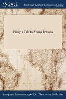 Emily: a Tale for Young Persons