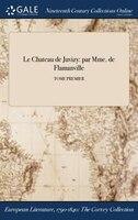 9781375369572 - Mme de Flamanville: Le Chateau de Juvizy: par Mme. de Flamanville; TOME PREMIER - Book