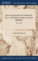 9781375374231 - Luise Mühlbach: Kaiser Joseph und sein Landsknecht. Abt. 1-2: historicher roman: von Louise Mühlbach; Bierter Band - Book