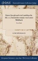 9781375374255 - Luise Mühlbach: Kaiser Joseph und sein Landsknecht. Abt. 1-2: historicher roman: von Louise Mühlbach; Erster Band - Book