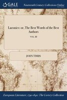 9781375374569 - John Timbs: Laconics: or, The Best Words of the Best Authors; VOL. III - Book