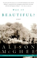 Was It Beautiful?: A Novel