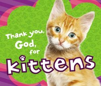 Thank You God For Kittens
