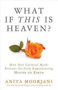 What if this is Heaven - Anita Moorjani | Dirk Terpstra