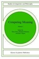 Computing Meaning: Volume 2
