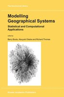 Modelling Geographical Systems: Statistical and Computational Applications