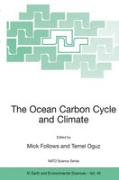 The Ocean Carbon Cycle And Climate: Proceedings Of The Nato Asi On Ocean Carbon Cylce And Climate, Ankara, Turkey, From 5 To 16 Au