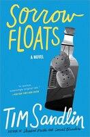 Sorrow Floats: A Novel