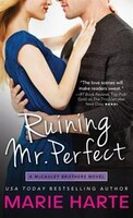 Ruining Mr. Perfect: A Hilarious And Scorching Contemporary Romance