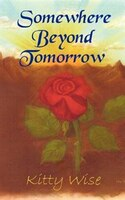 Somewhere Beyond Tomorrow