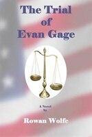 The Trial of Evan Gage