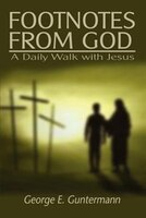 Footnotes from God:  A Daily Walk with Jesus