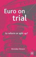 Euro On Trial: To Reform Or Split Up?