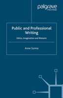 Public And Professional Writing: Ethics, Imagination and Rhetoric