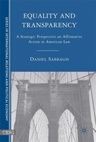 Equality and Transparency: A Strategic Perspective on Affirmative Action in American Law
