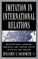 Imitation In International Relations: Observational Learning, Analogies And Foreign Policy In Russia And Ukraine
