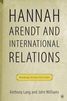 Arendt And International Politics: Readings Across the Lines