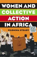 Women And Collective Action In Africa: Development, Democratization, And Empowerment, With Special Focus On Sierra Leone