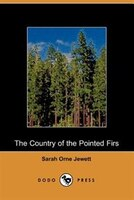 The Country Of The Pointed Firs (dodo Press)