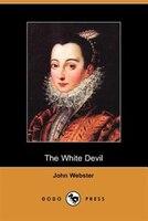 The White Devil (dodo Press)