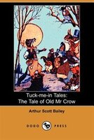 Tuck-me-in Tales:  The Tale Of Old Mr Crow (dodo Press)