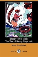 Sleepy-time Tales:  The Tale Of Sandy Chipmunk (dodo Press)