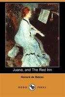 Juana, And The Red Inn (dodo Press)